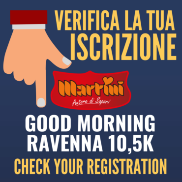 CHECK YOUR REGISTRATION AT THE MARTINI GOOD MORNING RAVENNA 10,5K