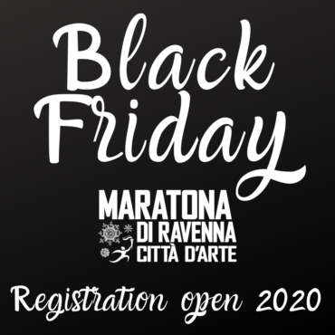Black Friday! We open the registrations for Ravenna Marathon 2020