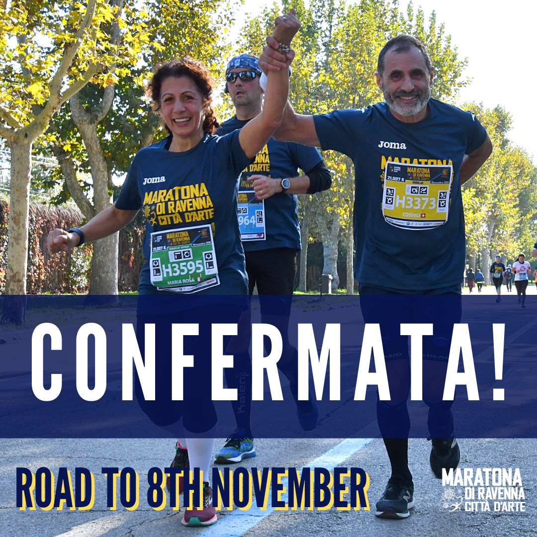 CONFIRMED RAVENNA MARATHON AND HALF MARATHON, POSTPONED TO 21 MARCH FOR THE GOOD MORNING 10K