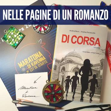"""DI CORSA"", WHEN THE MARATHON BECOMES THE STAGE OF AN NOVEL IN RAVENNA"