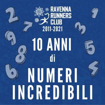 RAVENNA RUNNERS CLUB: THE NUMBERS FROM 2011 TO 2021