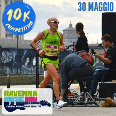 RAVENNA MUSIC RUN, SUNDAY 30 MAY THE 10KM COMPETITIVE
